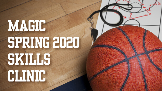 Magic Spring 2020 Skills Clinic
